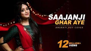 Saajanji Ghar Aaye   Cover   Anurati Roy   Kuch Kuch Hota Hai   ShahRukh Khan, Kajole