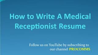 How To Write A Medical Receptionist Resume    Medical Office Receptionist Resume