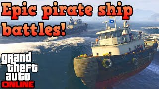 Epic ship to ship battles, Pirate style! - GTA Online
