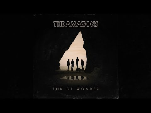 The Amazons - 'End Of Wonder' (Official Audio)