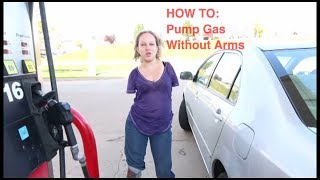 How to pump gas without arms
