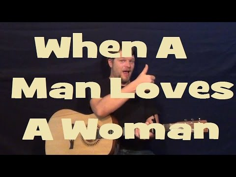 When A Man Loves A Woman Easy Strum Guitar Lesson Chord How To