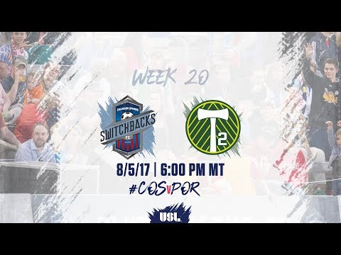 USL LIVE - Colorado Springs Switchbacks FC vs Portland Timbers 2 8/5/17