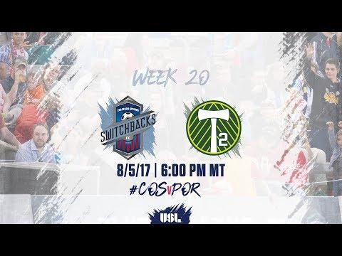 USL LIVE - Colorado Springs Switchbacks FC vs Portland Timbers 2 8/5/17