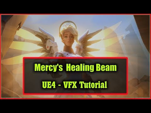 Mercy's Healing Beam - [UE4]