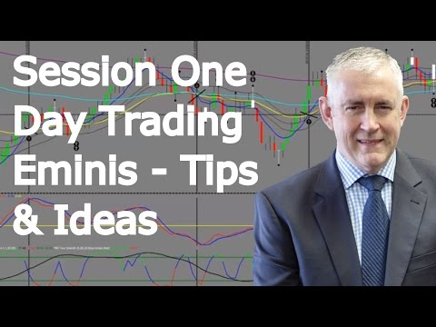 Day Trading Eminis. Tips And Ideas.  Session One