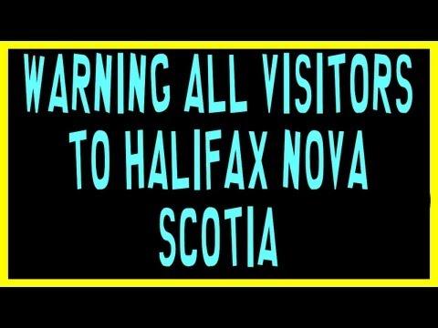 WARNING all visitors to Halifax Nova Scotia