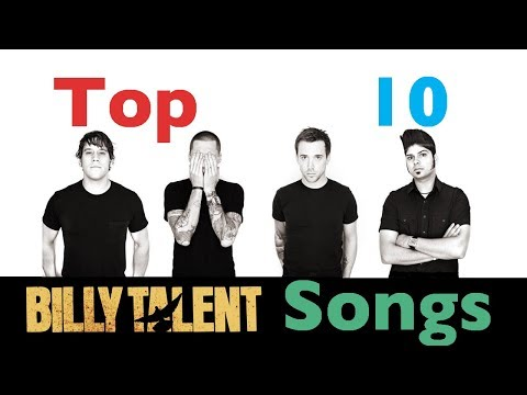 Top 10 Billy Talent Songs