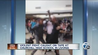 Violent fight caught on tape at Churchill High School in Livonia