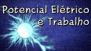Trabalho e potencial elétrico - Aula Grátis de Física Para ENEM e Vestibular - Curso Online Gratuito