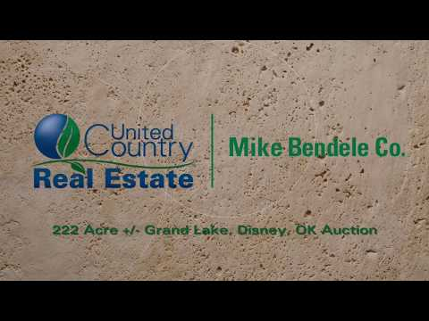 Real Estate Auction, Grand Lake, Disney, OK United Country Mike Bendele Co.