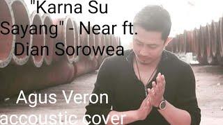 Karna Su Sayang - Near ft Dian Sorowea (Agus Veron acoustic cover)