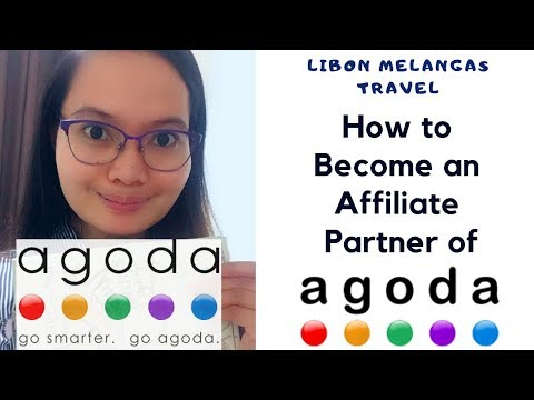 How To Become An Affiliate Partner Of Agoda In 2019 For FREE For Blogs, Websites Or Travel Agency