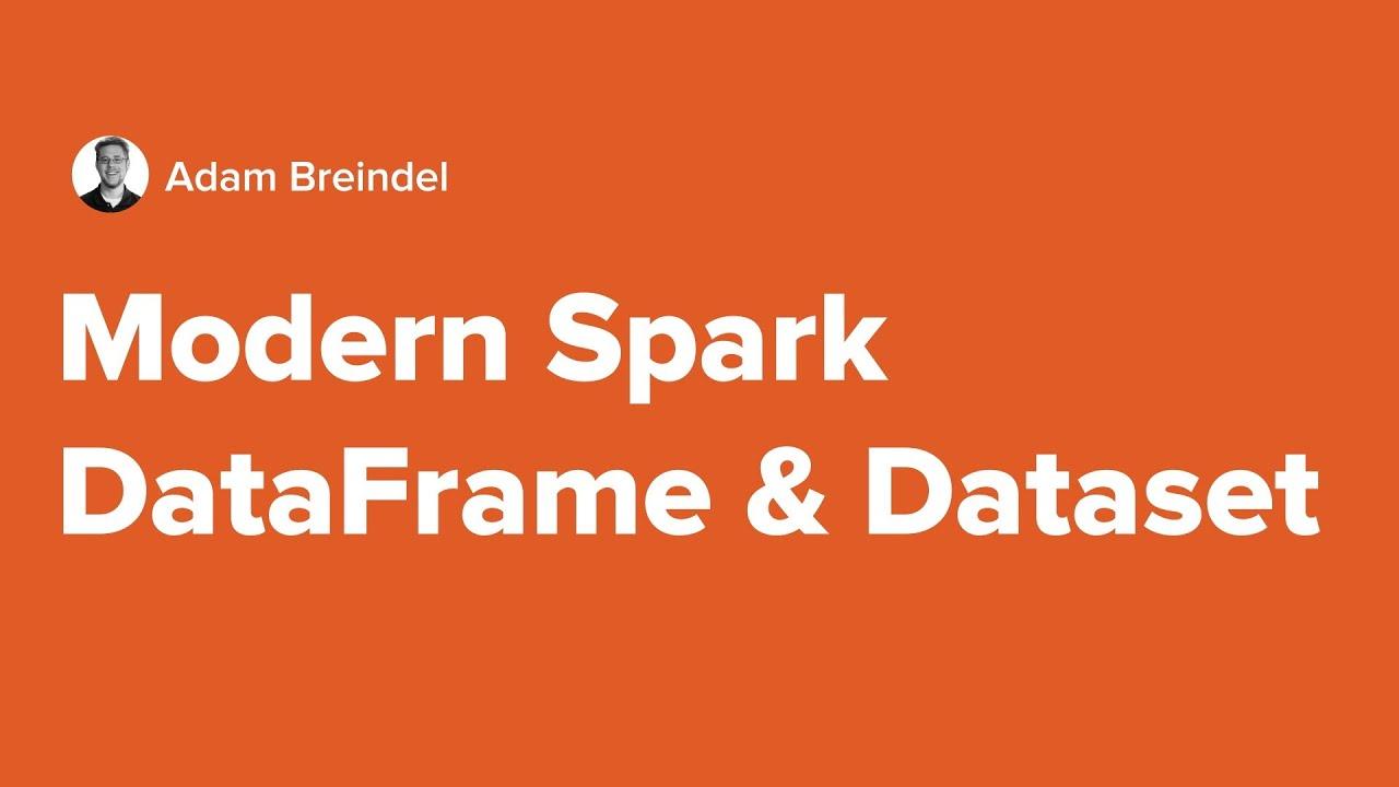 Modern Spark DataFrame & Dataset   Apache Spark 2 0 Tutorial