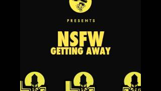 NSFW - Getting Away (Original Mix)