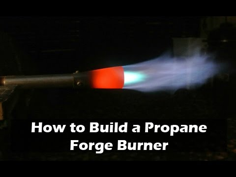 How to Build a Propane Forge Burrner