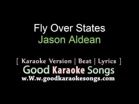 Fly Over States -  Jason Aldean (Lyrics Karaoke) [ goodkaraokesongs.com ]
