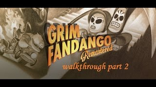 Grim Fandango Remastered Walkthrough Part 2