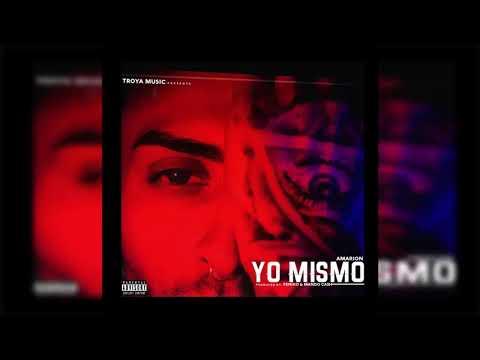 Amarion - Yo Mismo (Prod. By Feniko & Mando Ca$h)