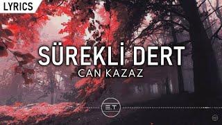 Can Kazaz - Sürekli Dert (Lyric Video) | Şarkı Sözleri Resimi