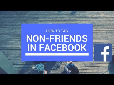 How To Tag People That Aren't Your Friend In Facebook. Facebook Trick