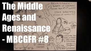 The Middle Ages and Renaissance - MBCGFR #8