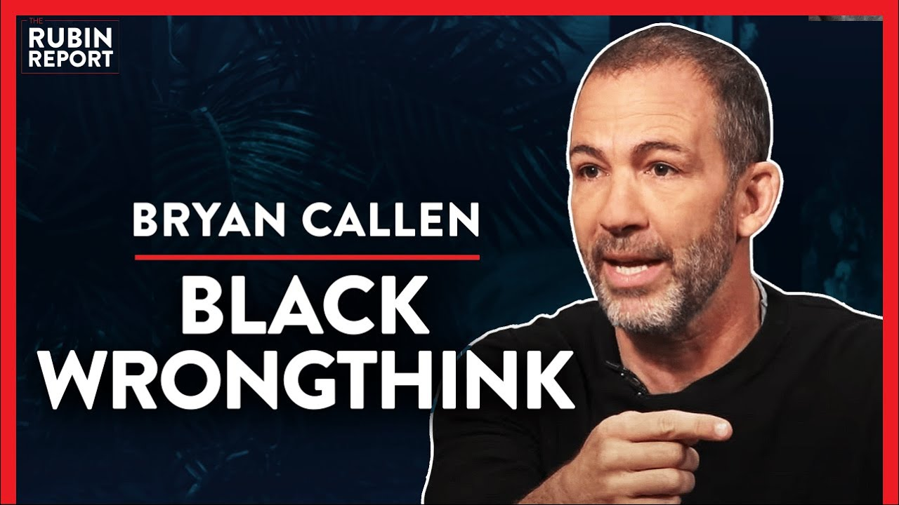 Being Black Isn't Enough To Be Black Anymore (Pt. 2) | Bryan Callen | COMEDY | Rubin Report