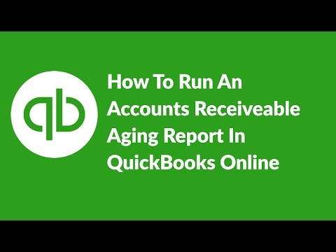 How To Run Accounts Receiveable Aging Reports In QuickBooks Online