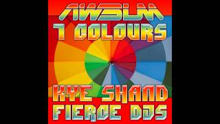 Fierce DJs, Kye Shand - 7 Colours (Original Mix) [AWsum]