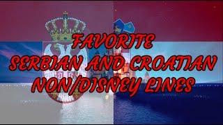 My favorite Serbian and Croatian Non/Disney lines
