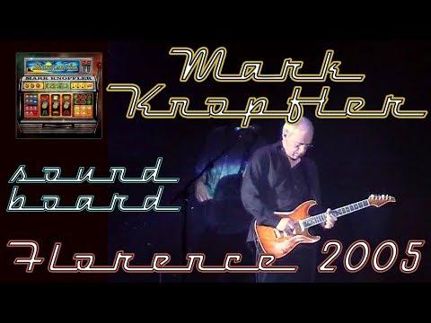 [50 fps] Mark Knopfler 2005 LIVE in Florence — SOUNDBOARD amazing audio!
