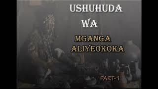 Ushuhuda wa Mganga aliyeokoka | Part-1