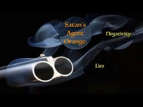 Satan's Agent Orange: Negativity! Stop Poison of Lies Before It Creeps Up On You & Kills You Slowly!