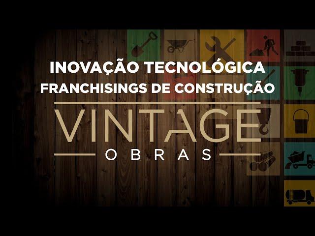 Inovação Tecnológica - Franchisings de Construção Vintage Obras e Casa Amarela Obras