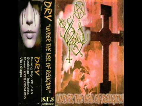 Dry - Under the Veil of Religion (1997) (Black Metal Indonesia) [Full Demo]