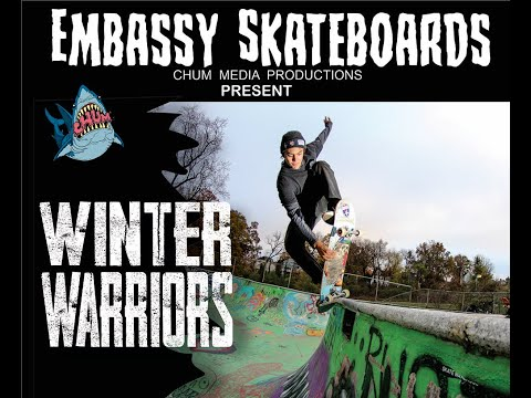 Winter Warriors presented by Embassy Skateboards and Chum Media