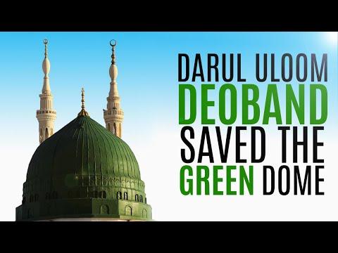 Darul Uloom Deoband saved the green dome