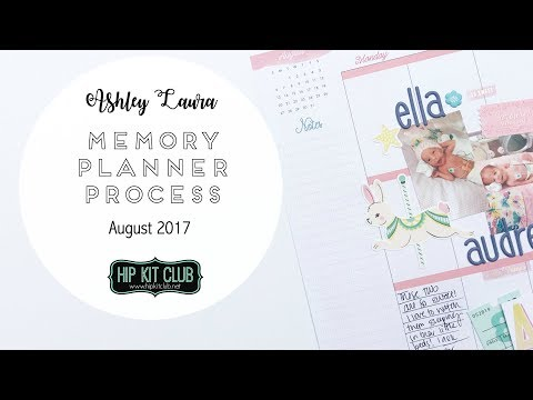 Memory Planner Process | Ashley Laura | Hip Kit Club August 2017