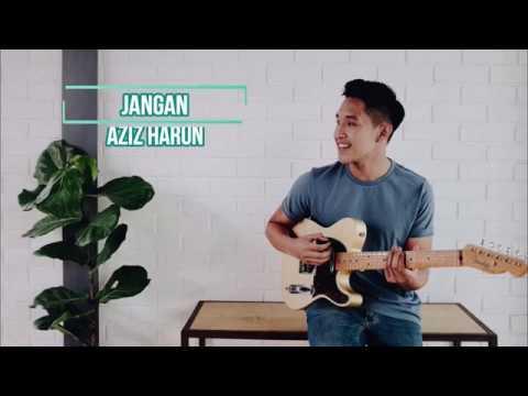Aziz Harun - Jangan Lirik