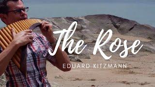 The Rose - Eduard Kitzmann - Panflöte/Panpipe