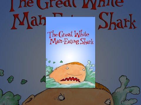 The Great White Man-Eating Shark - YouTube