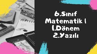 6.Sınıf Matematik | 1.Dönem 2.Yazılı