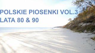 Stare polskie piosenki - składanka lata 80/90 vol.3