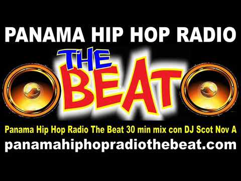 Panama Hip Hop Radio The Beat 30 min  mix con DJ Scot Nov A