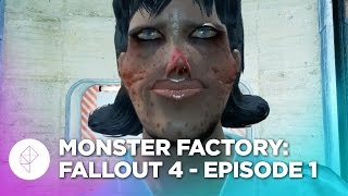 Monster Factory: Fallout 4 - Episode 1