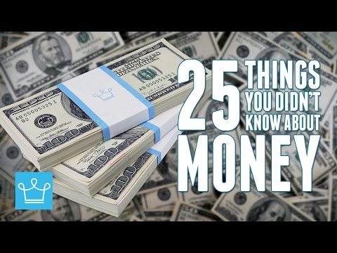 25 Things You Didn't Know About Money!