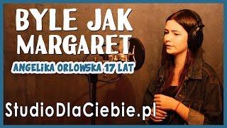 Margaret - Byle Jak (cover by Angelika Orłowska) #1500