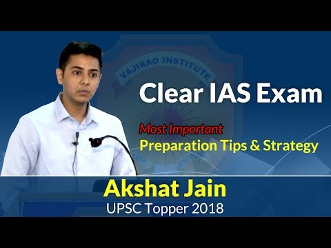 How to Clear IAS: Strategy by 2 Rank IAS Topper 2018, Akshat Jain | Vajirao Institute Toppers Class