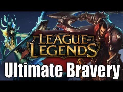 League Of Legends - Ultimate Bravery