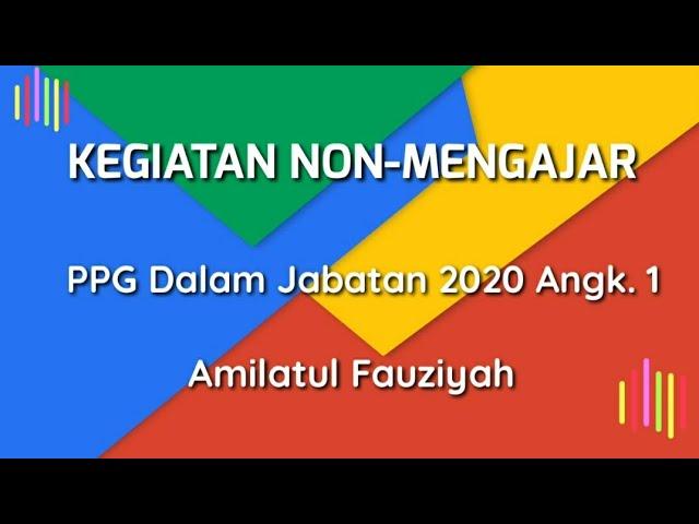 Kegiatan Non Mengajar Ppl 1 Ppg Daljab 2020 Angk 1 Umm Youtube